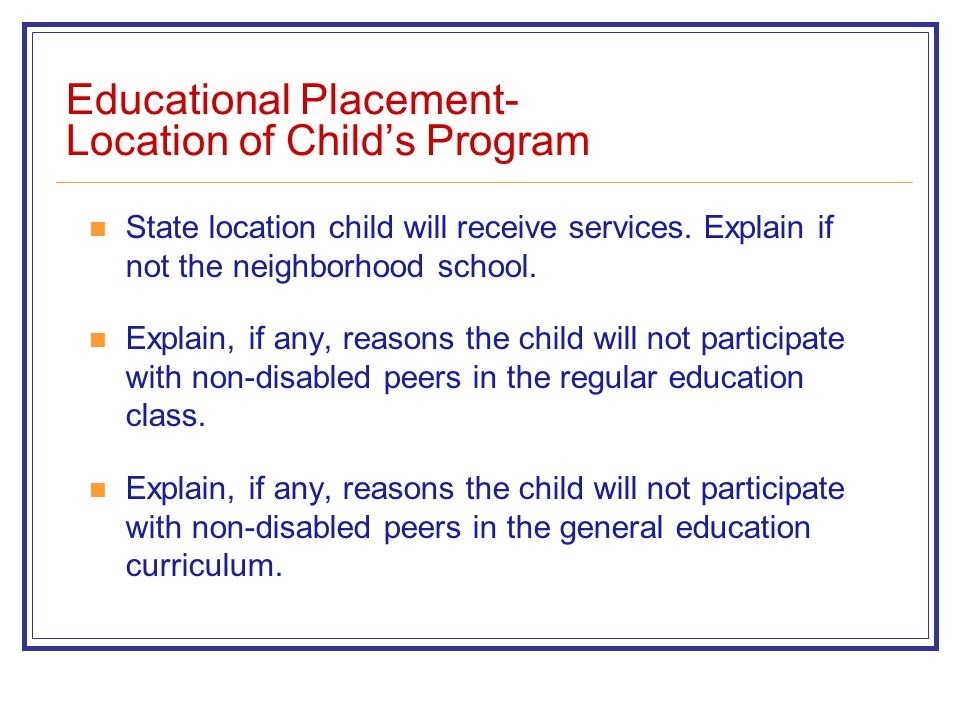 Educational Placement- Location of Child's Program State location child will receive services.