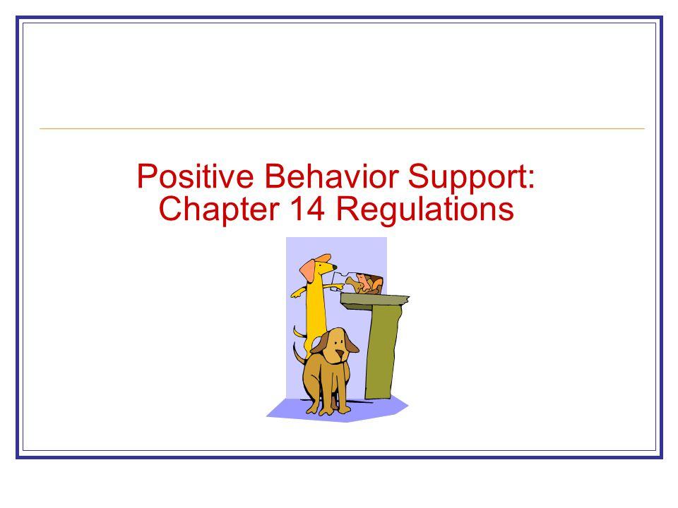 Positive Behavior Support: Chapter 14 Regulations