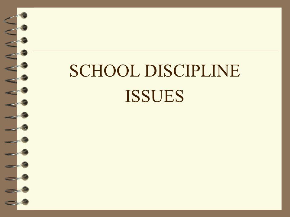 SCHOOL DISCIPLINE ISSUES
