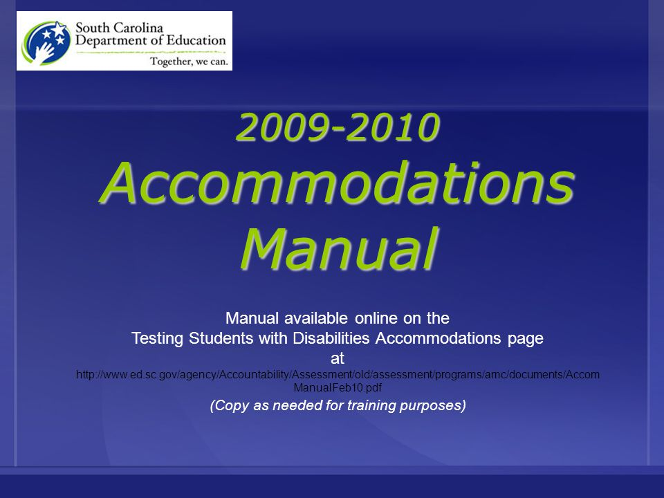 Accommodations Manual Based on the manual developed by a consortium of states that make up the Council of Chief State School Officers, State Collaborative on Assessment and Student Standards, Assessing Special Education Students.