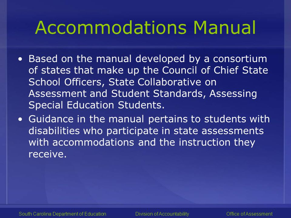 Step 5: Step 5: Evaluate and improve accommodations use Accommodations must be selected on the basis of: –the individual student's needs, and –used consistently for instruction and assessment as documented in their IEP or 504 plan.