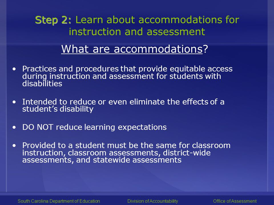List of Standard and Non-standard Accommodations South Carolina Department of EducationDivision of Accountability Office of Assessment http://www.ed.sc.gov/agency/Accountability/Assessment/old/assessment/programs/amc/documents/Stand_NonStandAccomList1_10.pdf