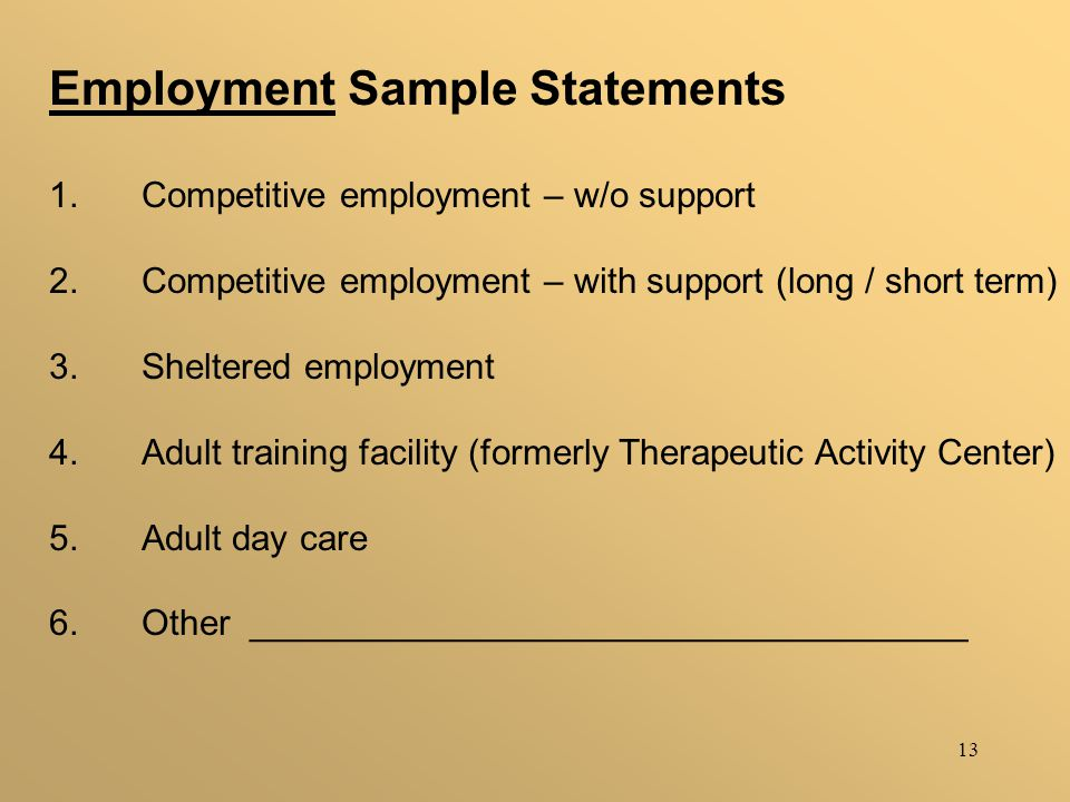 13 Employment Sample Statements 1. Competitive employment – w/o support 2.