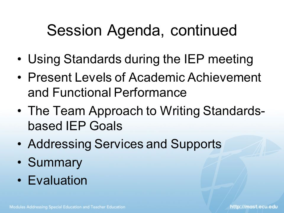 Summary, continued Writing standards-based IEPs does not guarantee better results for the students, but it is a critical first step in moving students towards grade level proficiency.