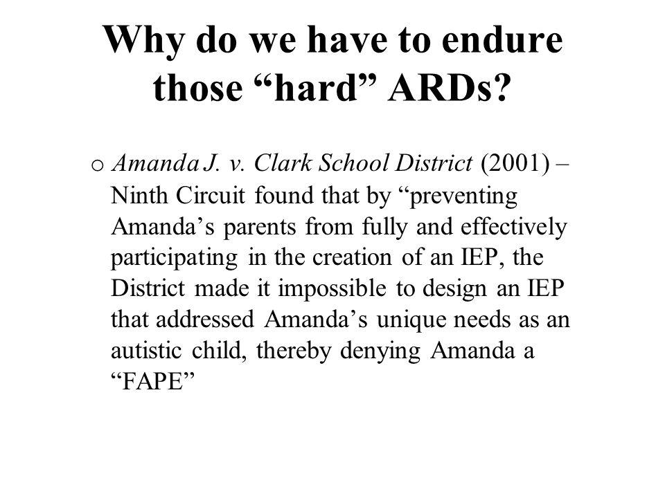 Why do we have to endure those hard ARDs. o Amanda J.