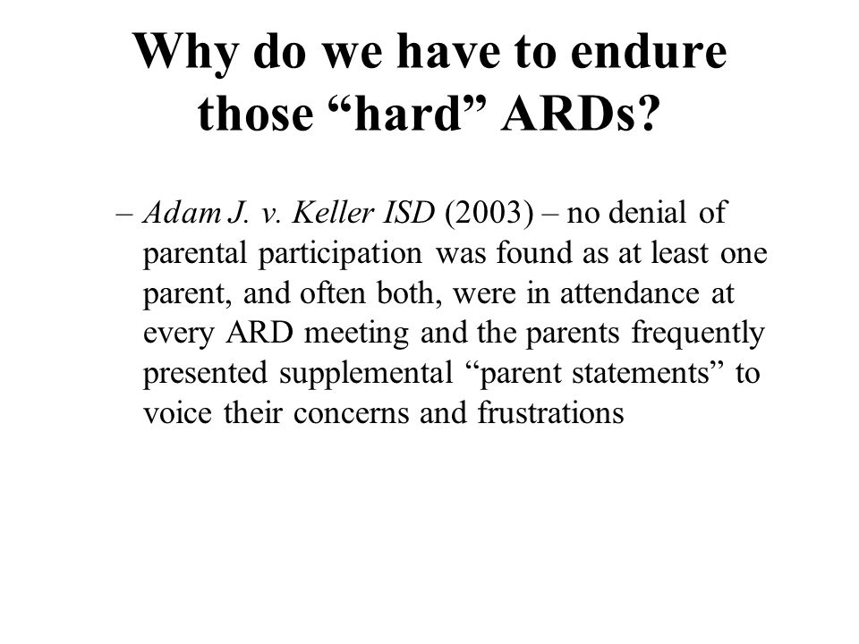 Why do we have to endure those hard ARDs.–Adam J.