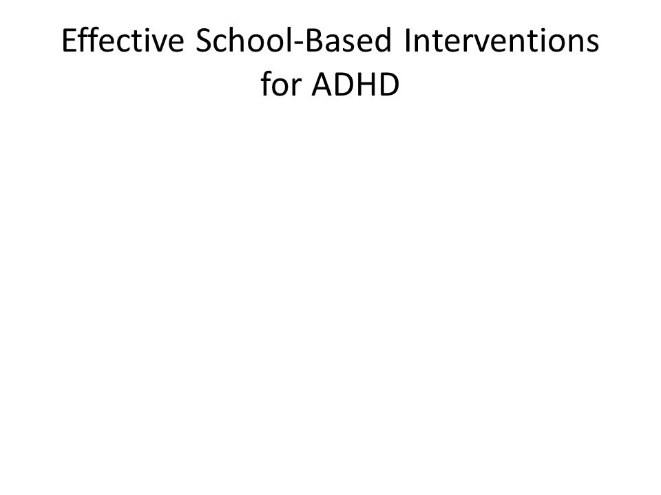 Effective School-Based Interventions for ADHD