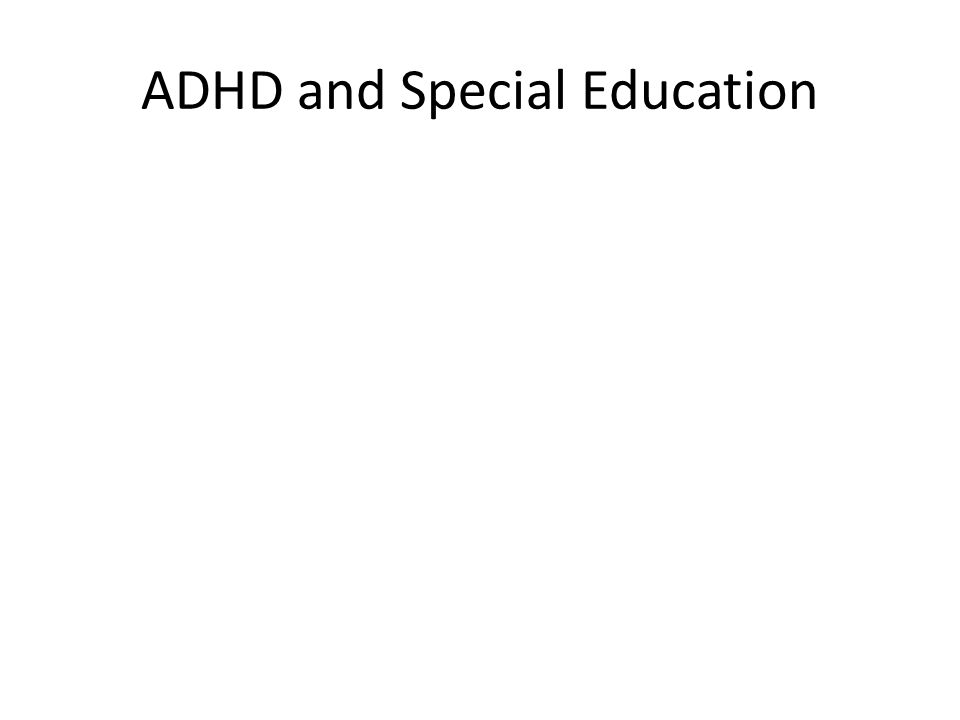 ADHD and Special Education