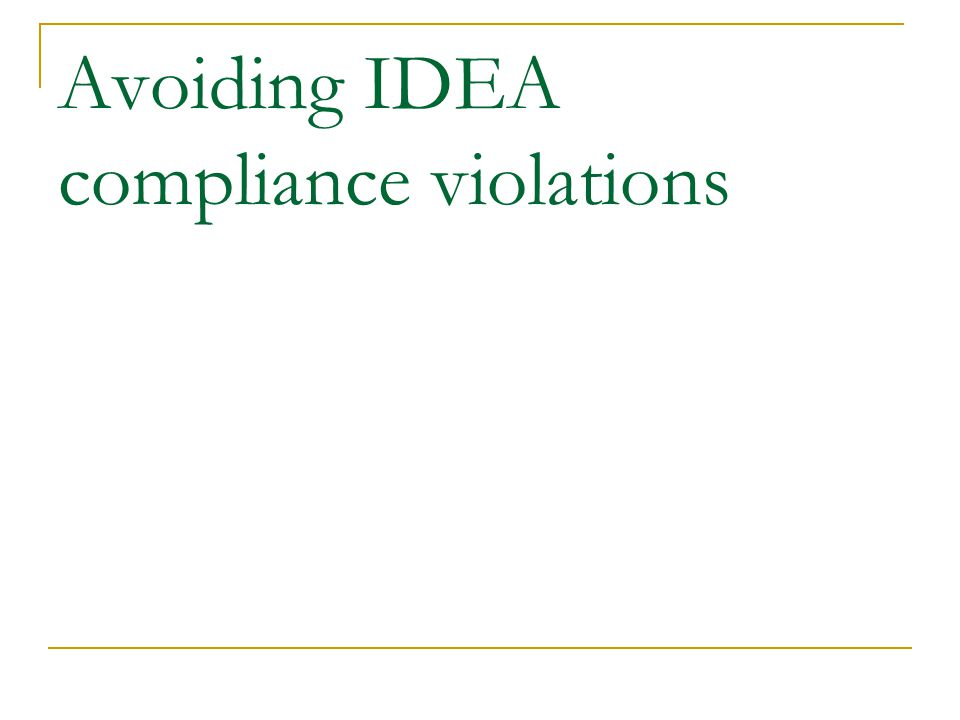 Avoiding IDEA compliance violations