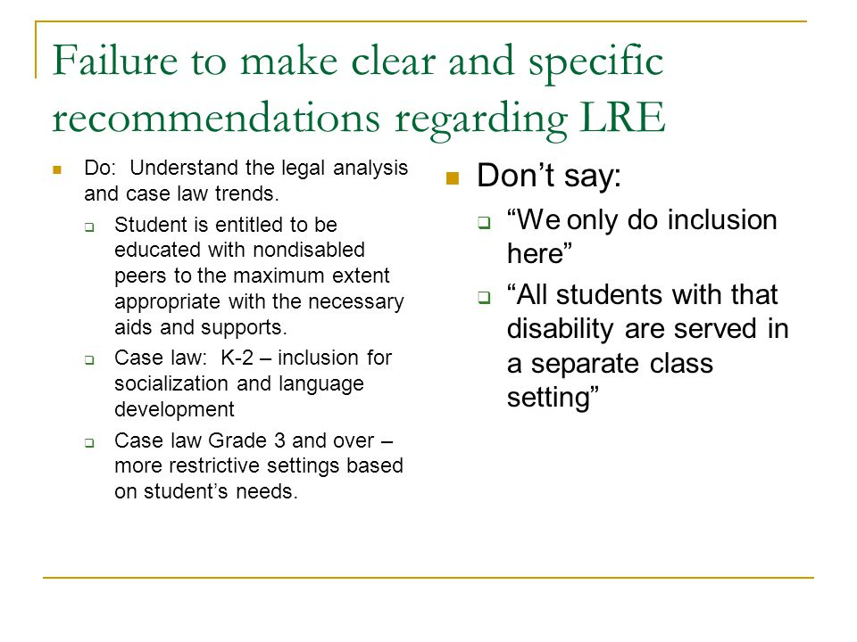 Failure to make clear and specific recommendations regarding LRE Do: Understand the legal analysis and case law trends.