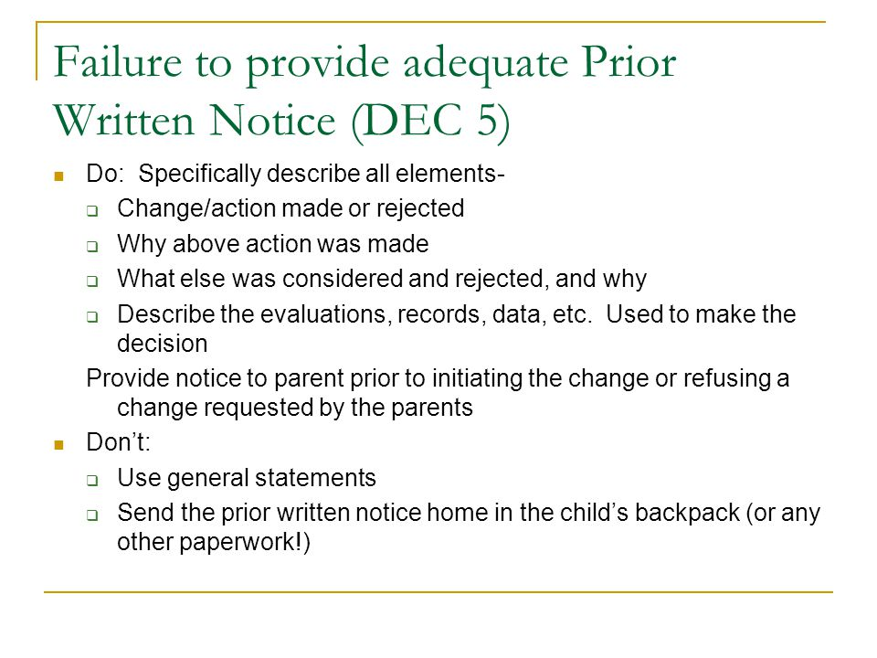 Failure to provide adequate Prior Written Notice (DEC 5) Do: Specifically describe all elements-  Change/action made or rejected  Why above action w