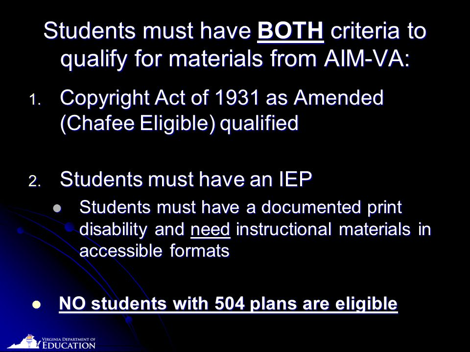 Date Students must have BOTH criteria to qualify for materials from AIM-VA: 1.