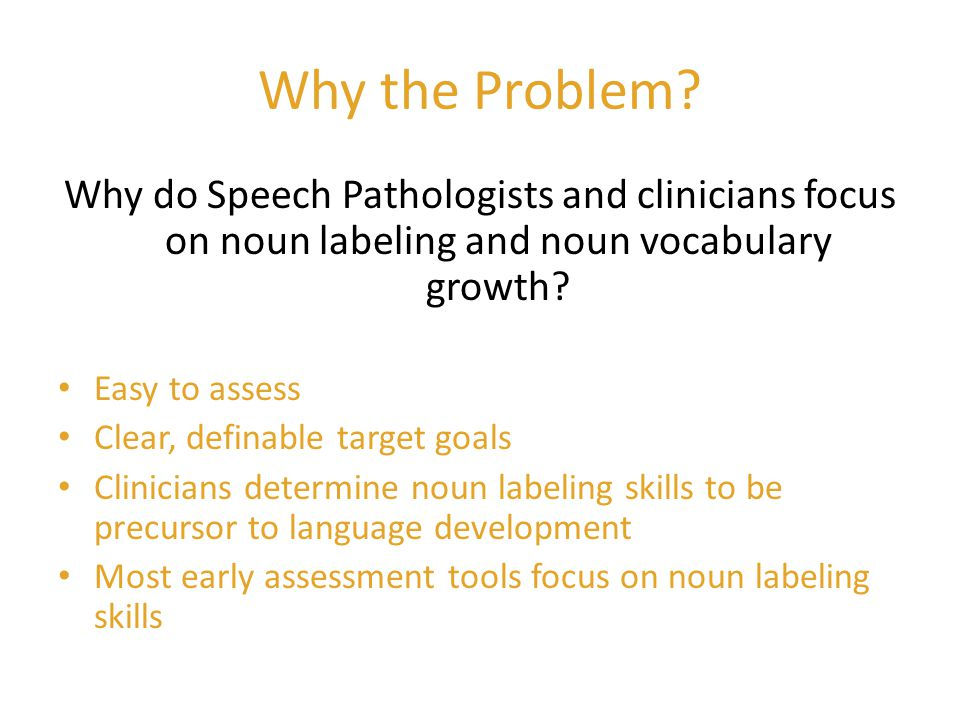 Not Applicable to AAC Users Focus on noun labeling does not teach communication skills necessary for language growth Students are trained to label objects, but lack language skills to be able to use in language context