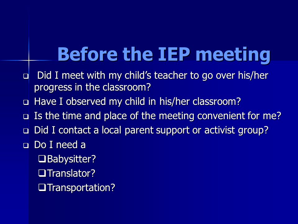 Before the IEP meeting  Did I meet with my child's teacher to go over his/her progress in the classroom.