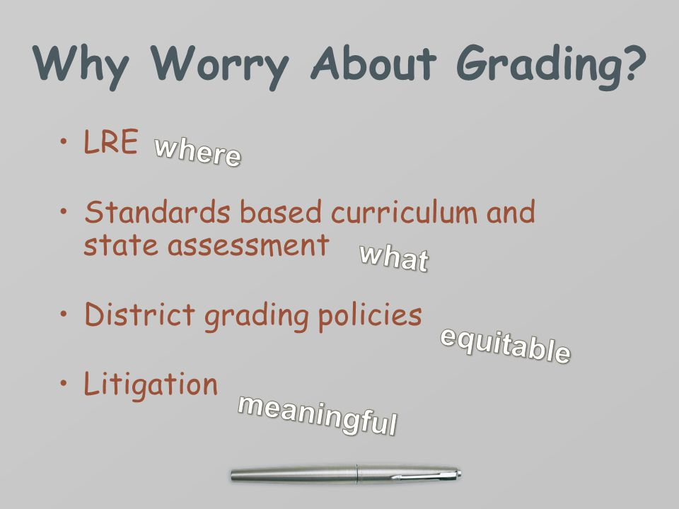 What Makes Grading Hard?  lack of regulatory guidance  faulty thinking