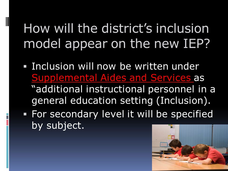 How will the district's inclusion model appear on the new IEP.