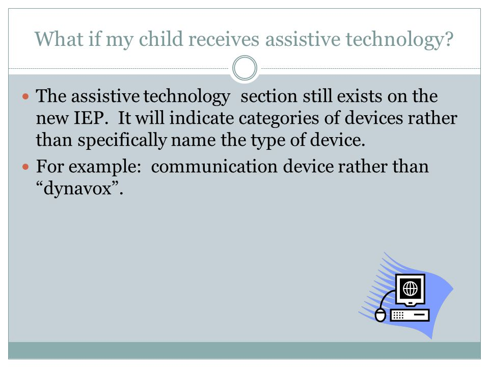 What if my child receives assistive technology.