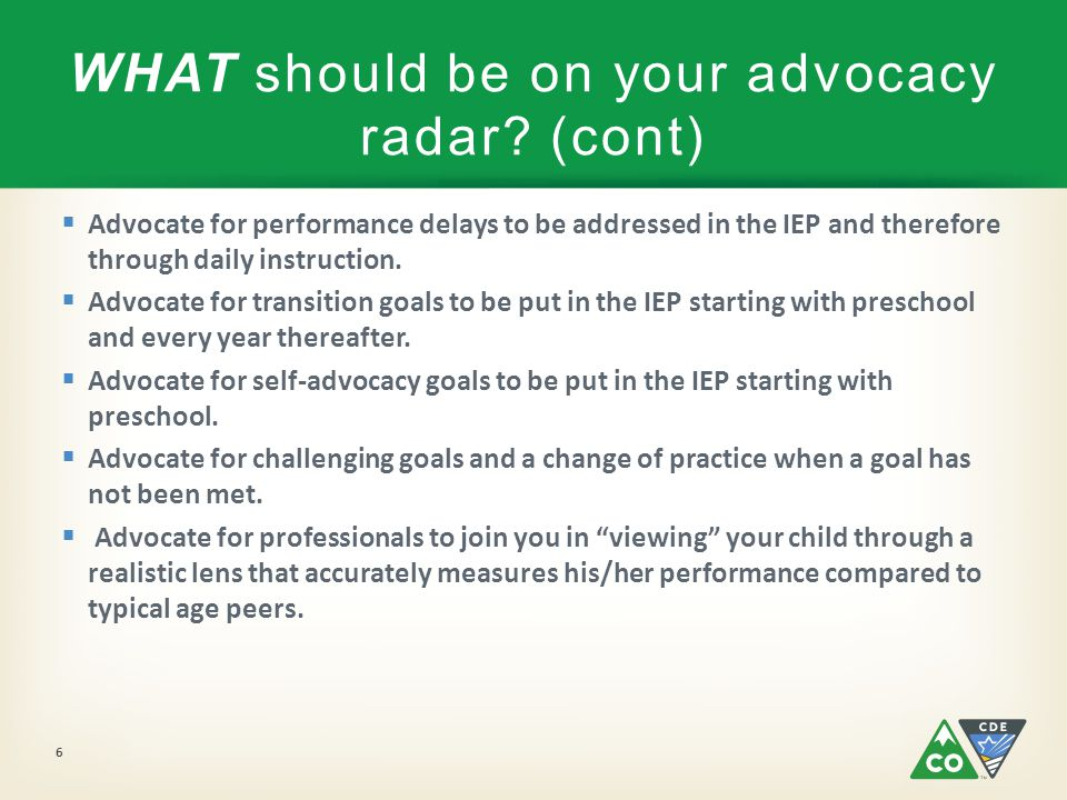  Advocate for performance delays to be addressed in the IEP and therefore through daily instruction.