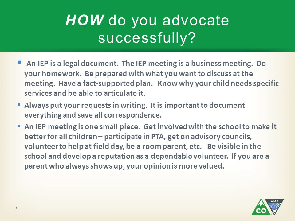  An IEP is a legal document. The IEP meeting is a business meeting.