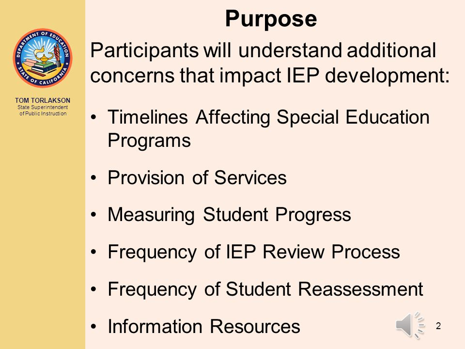 CALIFORNIA DEPARTMENT OF EDUCATION Tom Torlakson, State Superintendent of Public Instruction The Individualized Education Program (IEP) – Module #5 Re