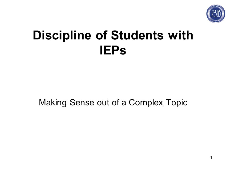 1 Discipline of Students with IEPs Making Sense out of a Complex Topic