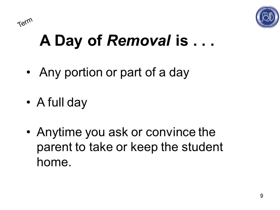9 A Day of Removal is...