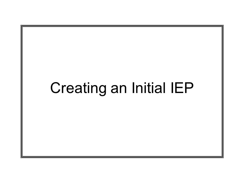 Creating an Initial IEP