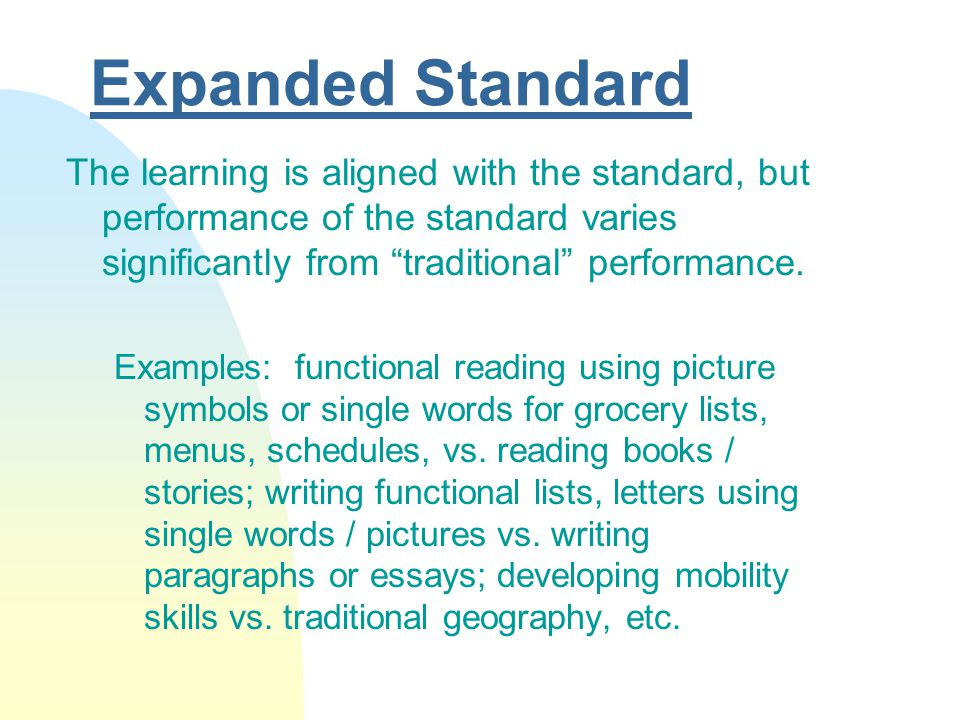 Modified Standard Changes the expectation of what the student is to learn.
