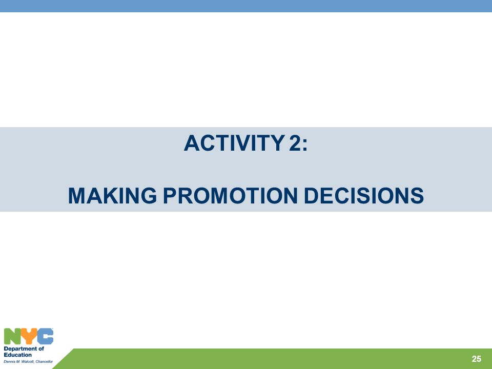 25 ACTIVITY 2: MAKING PROMOTION DECISIONS