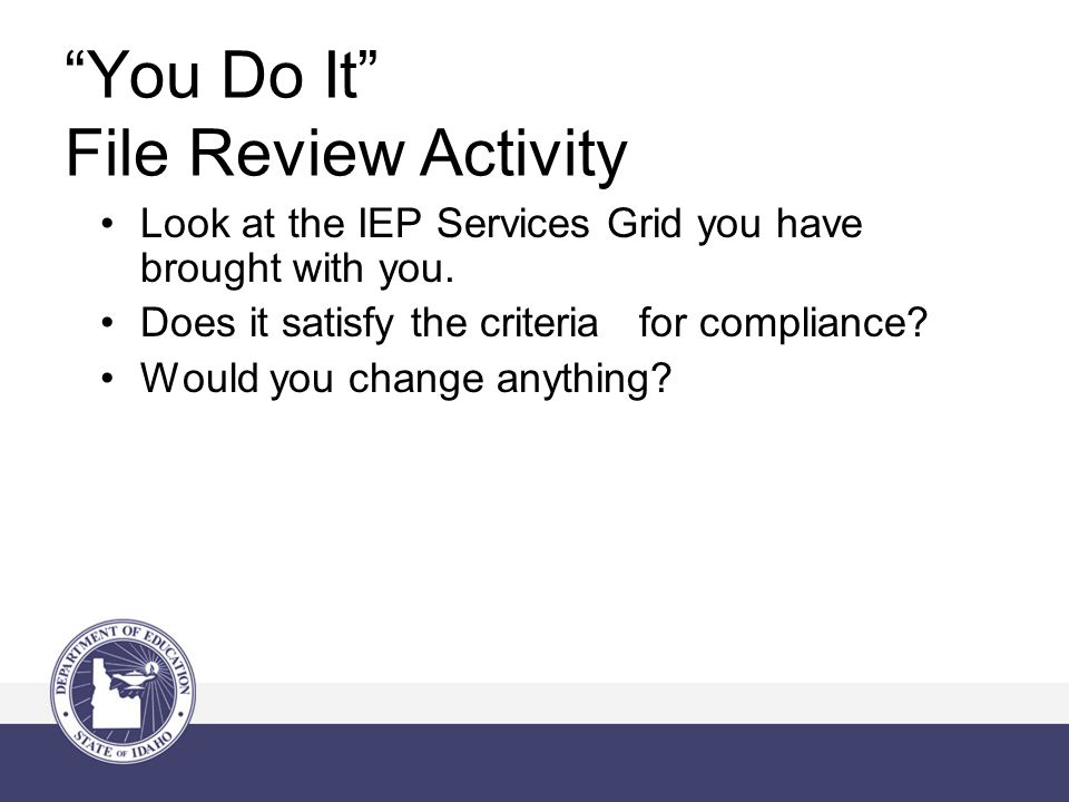 You Do It File Review Activity Look at the IEP Services Grid you have brought with you.