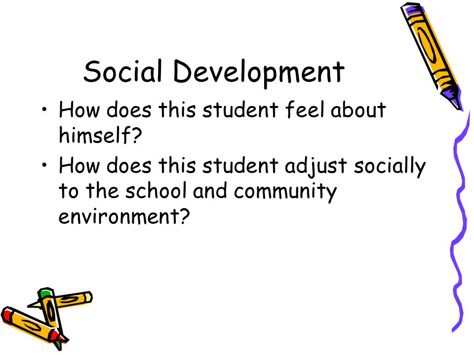 Social Development How does this student feel about himself.