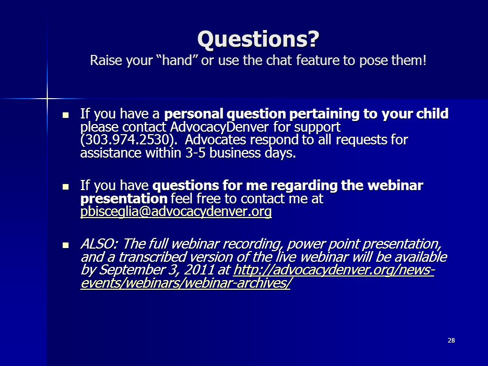 """28 Questions? Raise your """"hand"""" or use the chat feature to pose them! If you have a personal question pertaining to your child please contact Advocacy"""