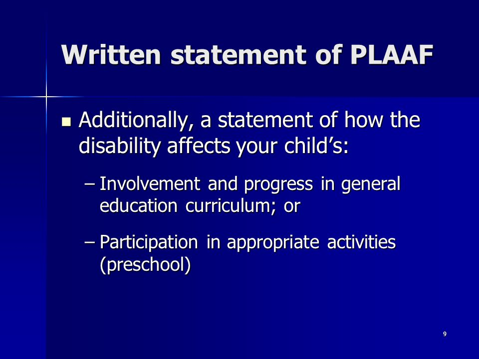 9 Written statement of PLAAF Additionally, a statement of how the disability affects your child's: Additionally, a statement of how the disability aff