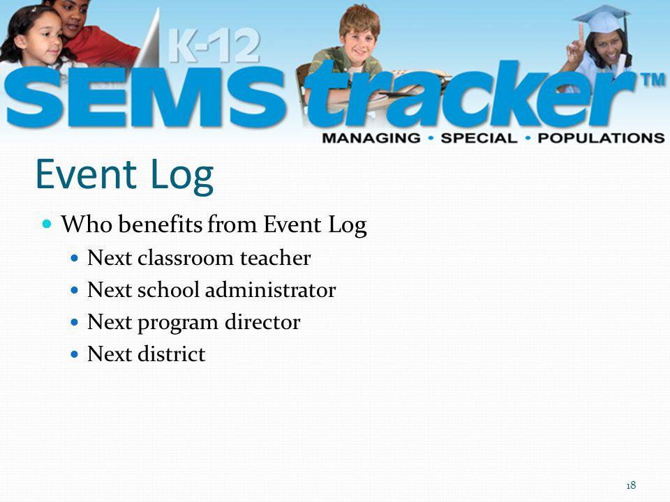 Event Log Who benefits from Event Log Next classroom teacher Next school administrator Next program director Next district 18