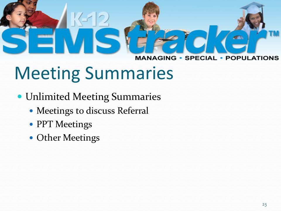Meeting Summaries Unlimited Meeting Summaries Meetings to discuss Referral PPT Meetings Other Meetings 25