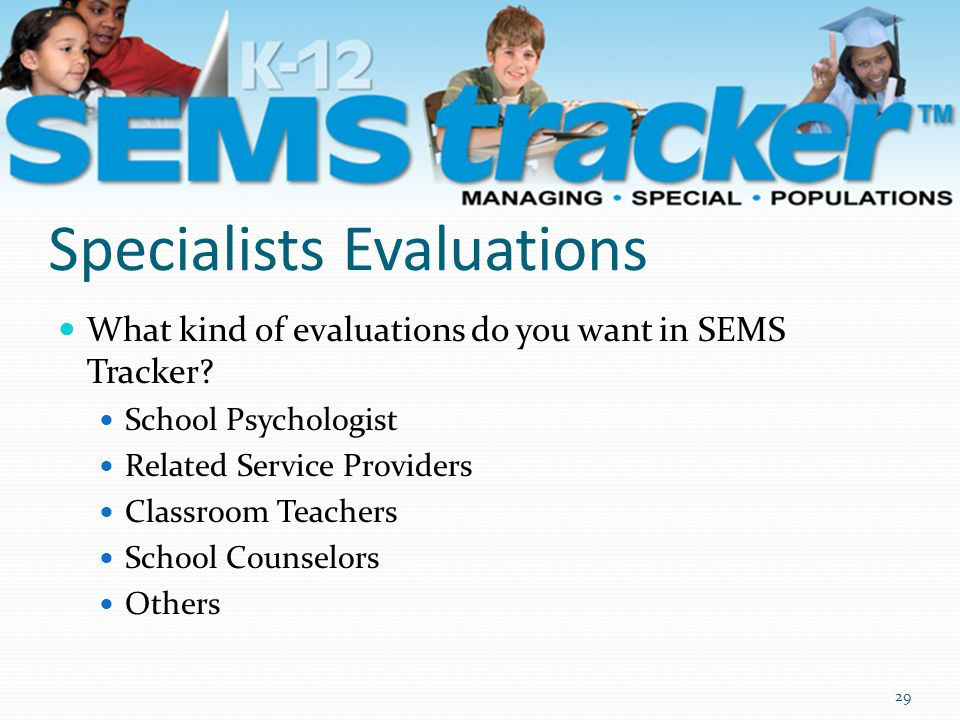 What kind of evaluations do you want in SEMS Tracker.