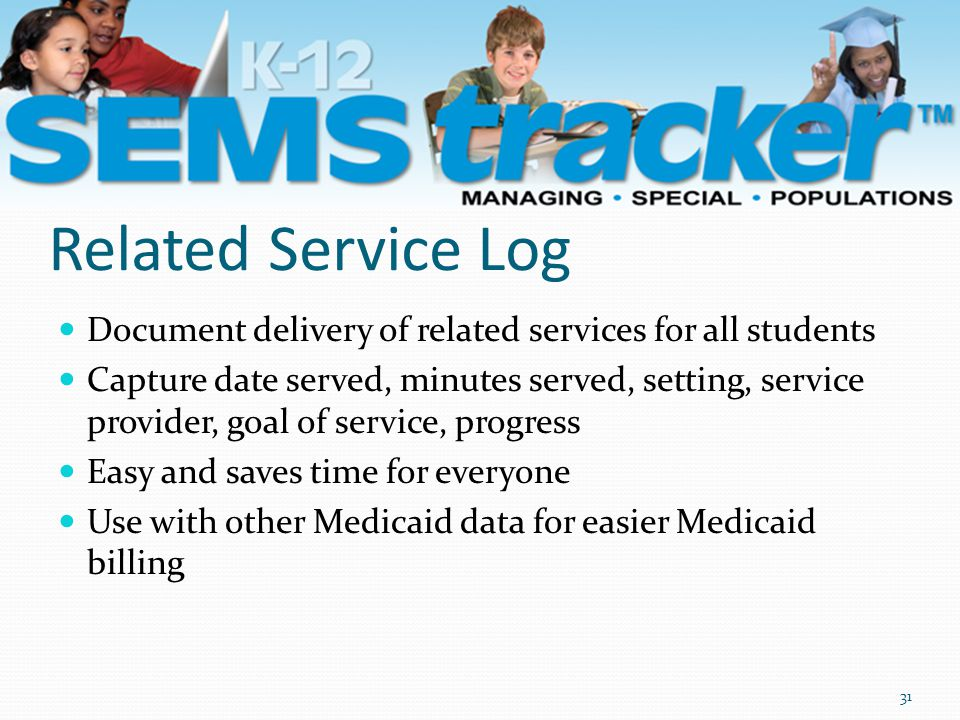 Related Service Log Document delivery of related services for all students Capture date served, minutes served, setting, service provider, goal of ser