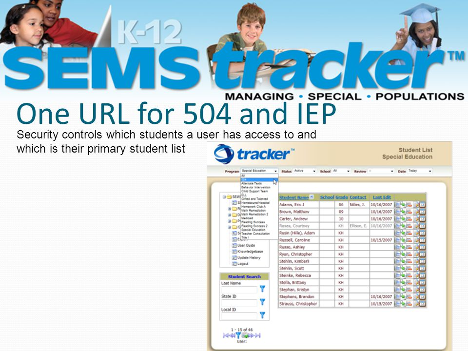 One URL for 504 and IEP 9 Security controls which students a user has access to and which is their primary student list