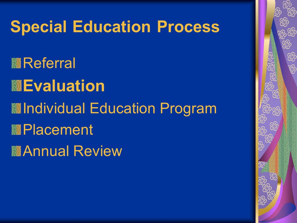 Referral Evaluation Individual Education Program Placement Annual Review