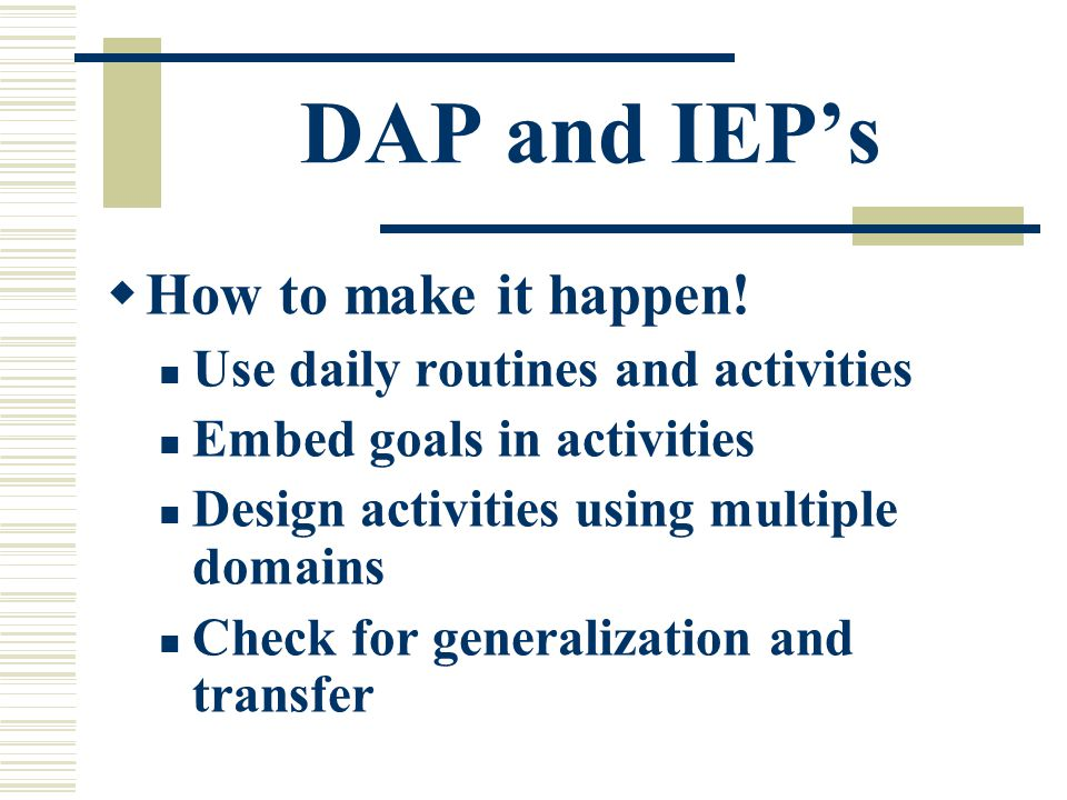 DAP and IEP's  How to make it happen.