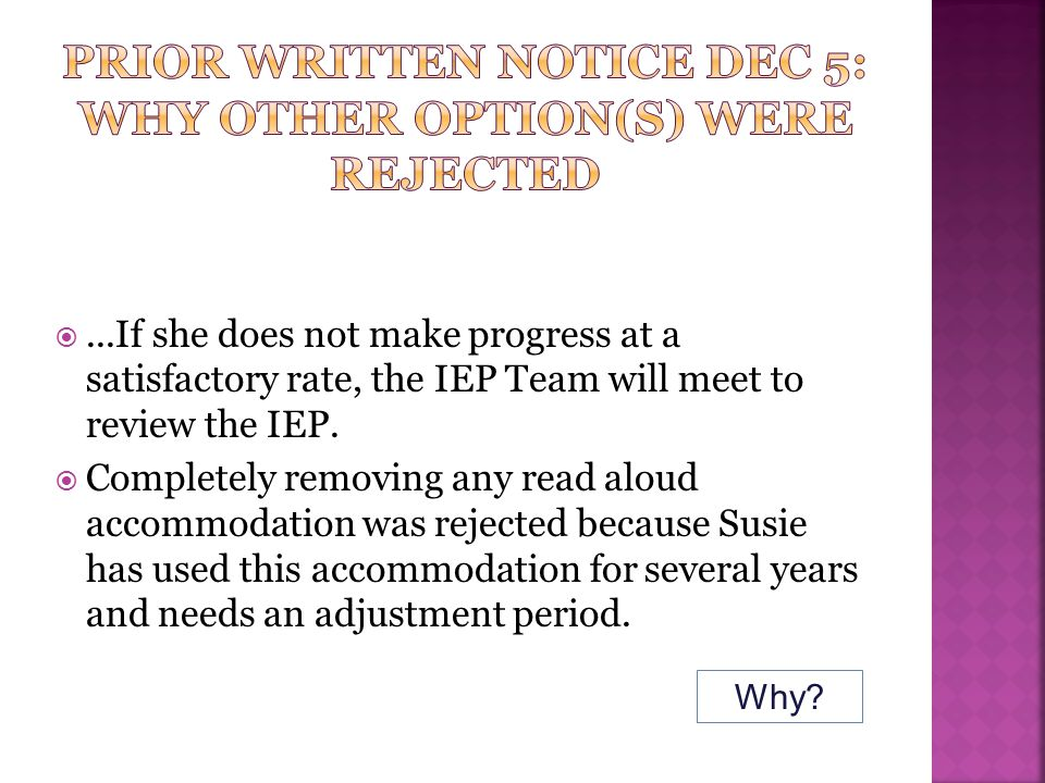...If she does not make progress at a satisfactory rate, the IEP Team will meet to review the IEP.  Completely removing any read aloud accommodation