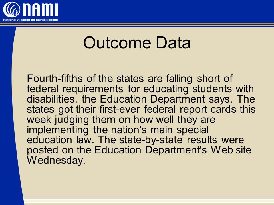 Outcome Data Fourth-fifths of the states are falling short of federal requirements for educating students with disabilities, the Education Department says.