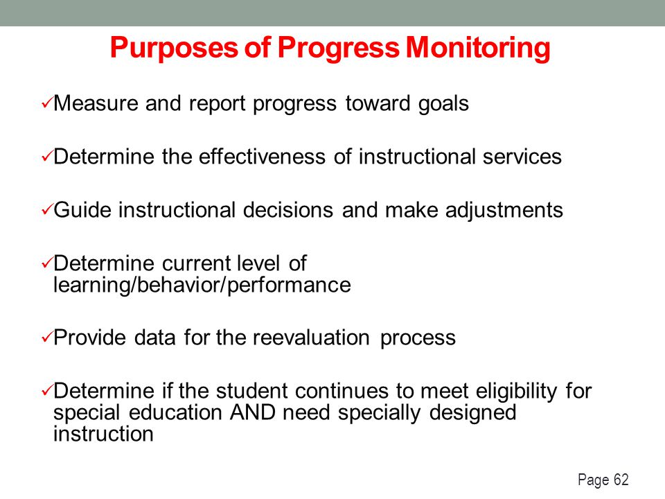 Data Collection System – Essential Elements The Service Provider reviews the IEP annual goals to identify target behavior to be measured, circumstances in which to teach and assess the skill/behavior target (criterion), method of measurement and frequency of data collection using the following steps: Page 63