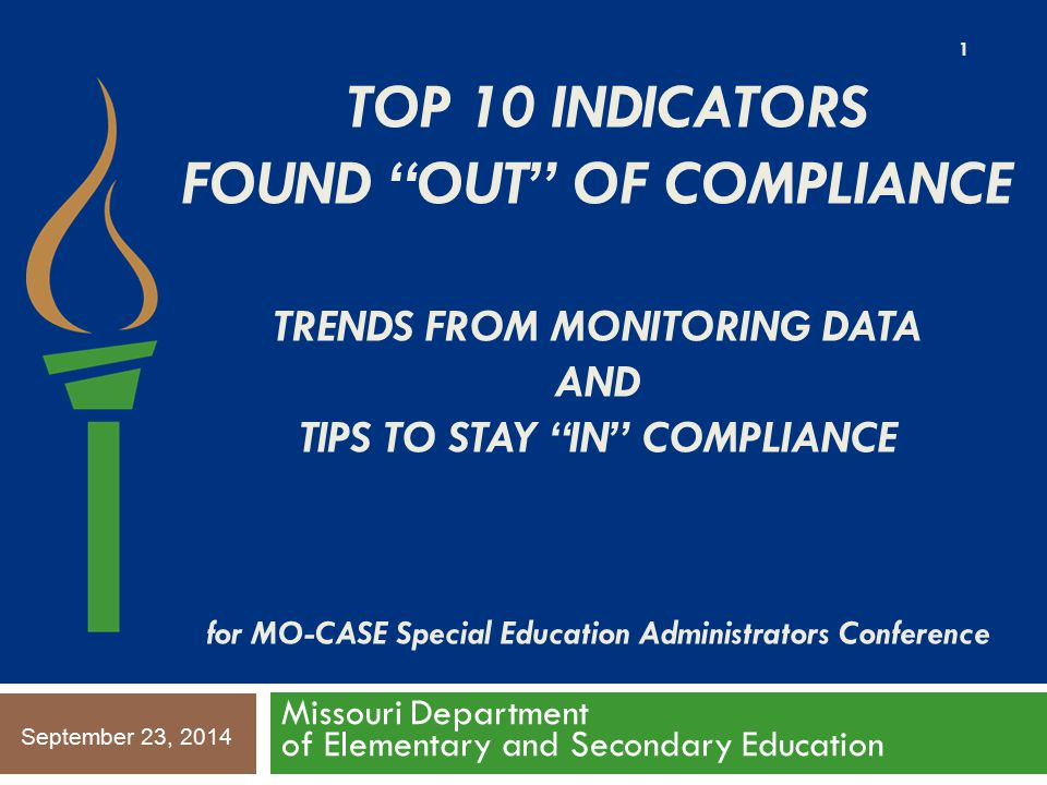 """TOP 10 INDICATORS FOUND """"OUT"""" OF COMPLIANCE TRENDS FROM MONITORING DATA AND TIPS TO STAY """"IN"""" COMPLIANCE for MO-CASE Special Education Administrators"""