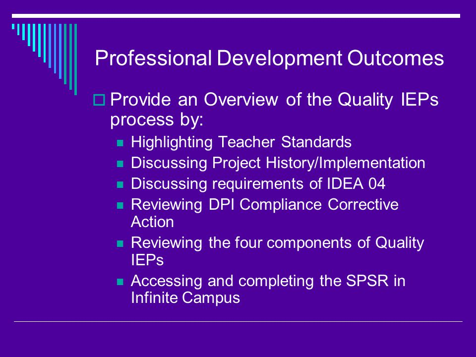DPI Corrective Action Focus  Present Level of Academic Achievement and Functional Performance  Consideration of Special factors  Transition Services  Annual Goals  Notice of Continuing Placement