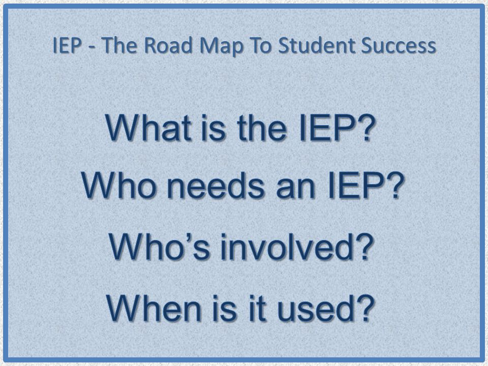 IEP - The Road Map To Student Success