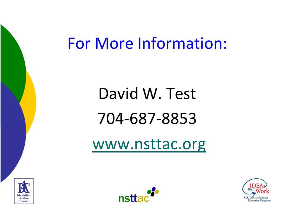 For More Information: David W. Test 704-687-8853 www.nsttac.org