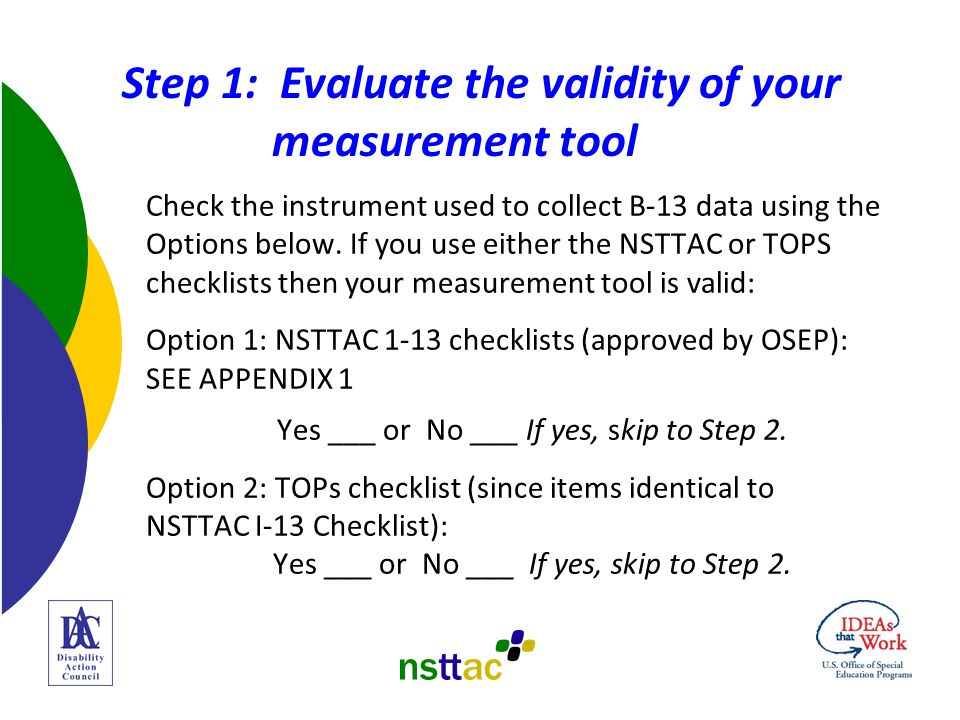 Step 3: Train your observers Many states have developed materials to train individuals to collect I-13 data, as well as teachers to write IEPs, that meet the requirements of I-13.