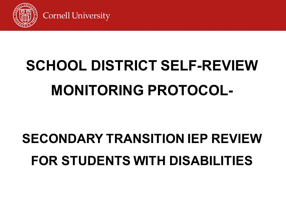 SCHOOL DISTRICT SELF-REVIEW MONITORING PROTOCOL- SECONDARY TRANSITION IEP REVIEW FOR STUDENTS WITH DISABILITIES