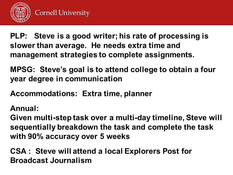 PLP: Steve is a good writer; his rate of processing is slower than average.